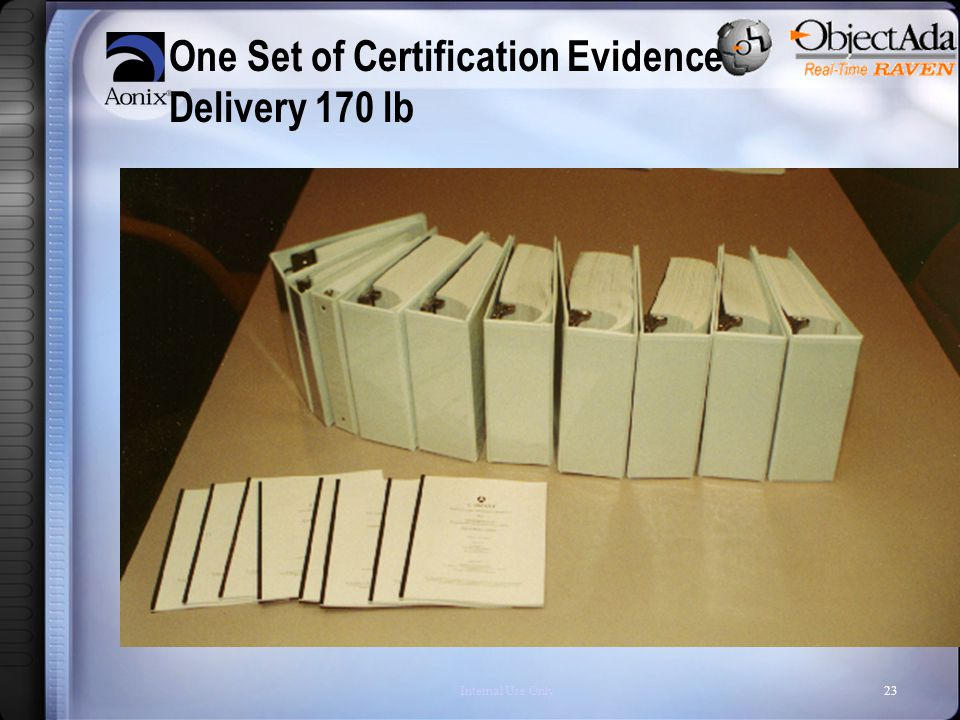 Internal Use Only23 One Set of Certification Evidence Delivery 170 lb