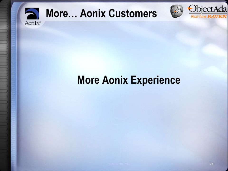Internal Use Only25 More… Aonix Customers More Aonix Experience