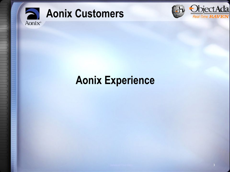Internal Use Only3 Aonix Customers Aonix Experience