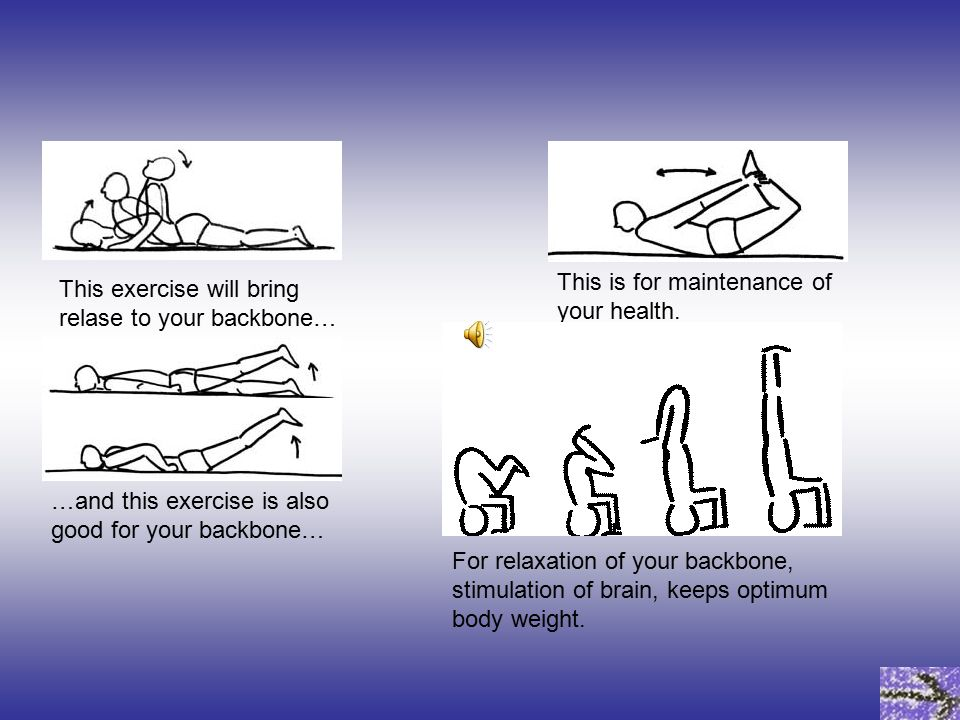 This exercise will bring relase to your backbone… …and this exercise is also good for your backbone… This is for maintenance of your health.