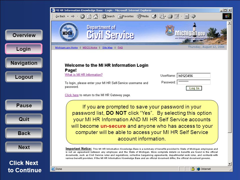 Click Next to Continue h0123456 ******** If you are prompted to save your password in your password list, DO NOT click Yes .