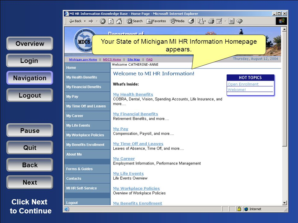 Click Next to Continue Your State of Michigan MI HR Information Homepage appears.