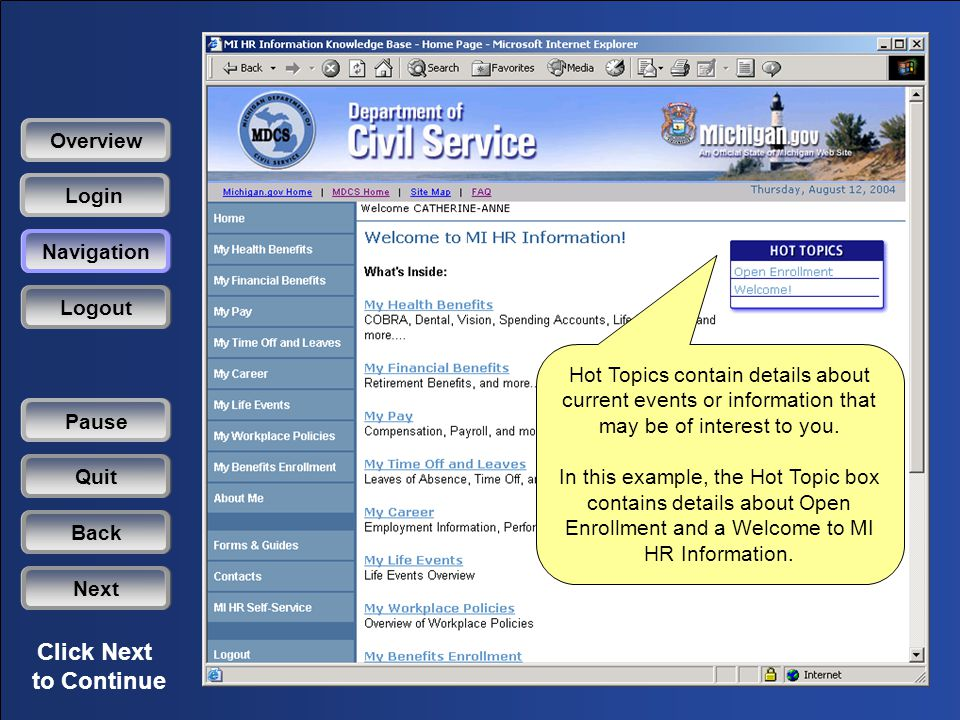 Click Next to Continue Hot Topics contain details about current events or information that may be of interest to you.