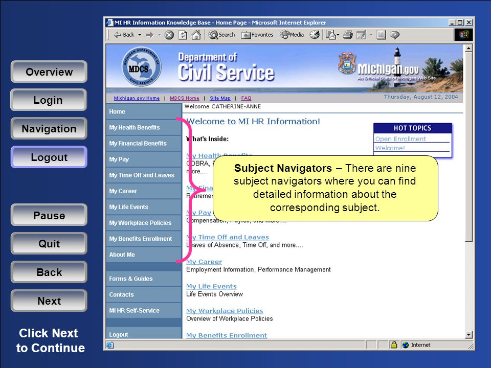 Click Next to Continue Subject Navigators – There are nine subject navigators where you can find detailed information about the corresponding subject.