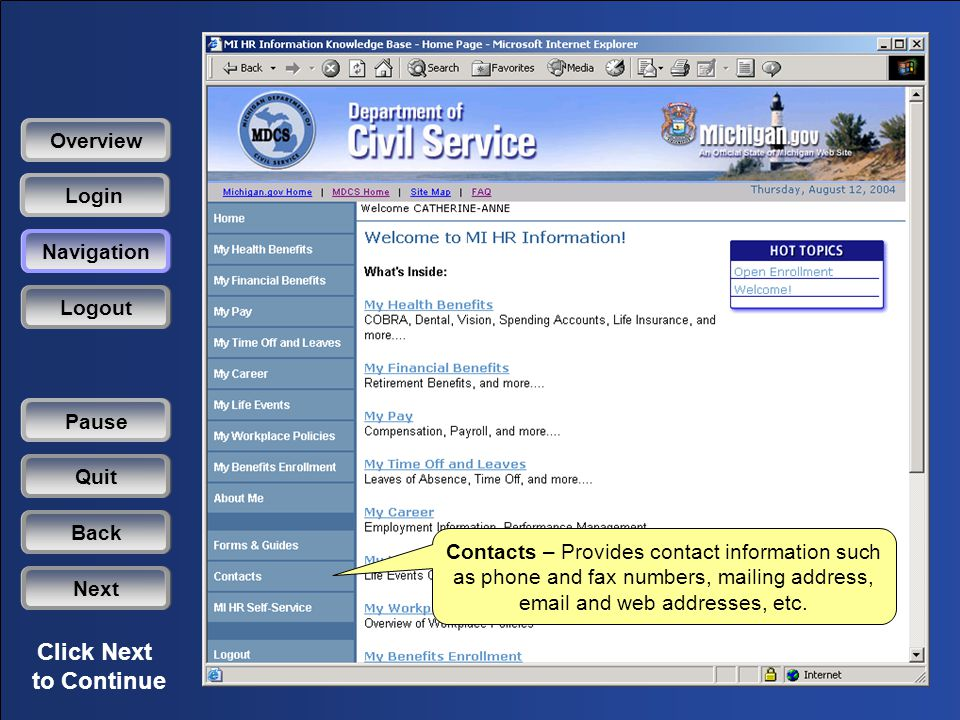 Click Next to Continue Contacts – Provides contact information such as phone and fax numbers, mailing address, email and web addresses, etc.