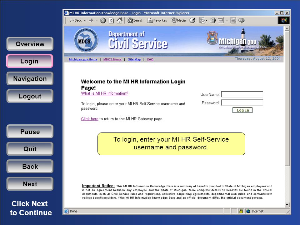 Click Next to Continue To login, enter your MI HR Self-Service username and password.