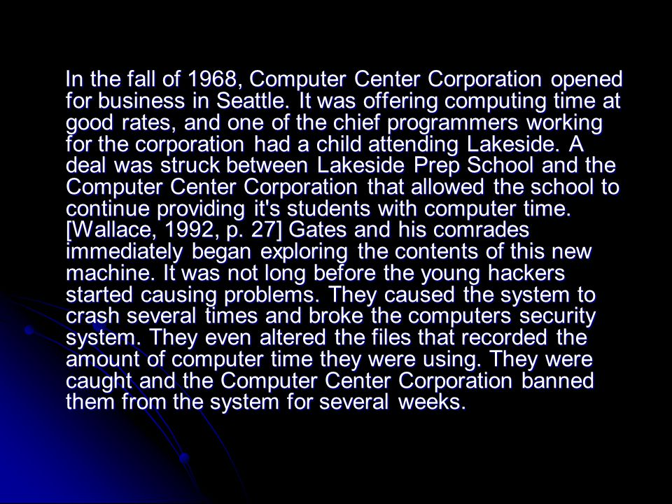 In the fall of 1968, Computer Center Corporation opened for business in Seattle.