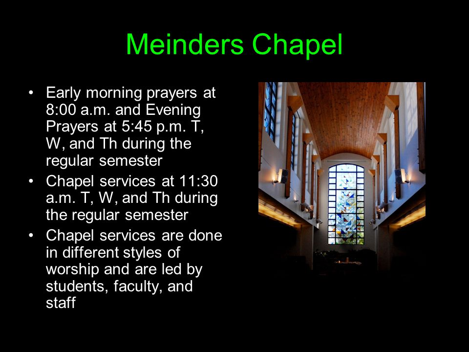 Early morning prayers at 8:00 a.m. and Evening Prayers at 5:45 p.m.
