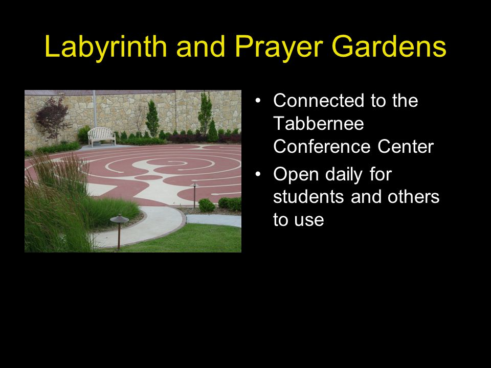 Labyrinth and Prayer Gardens Connected to the Tabbernee Conference Center Open daily for students and others to use
