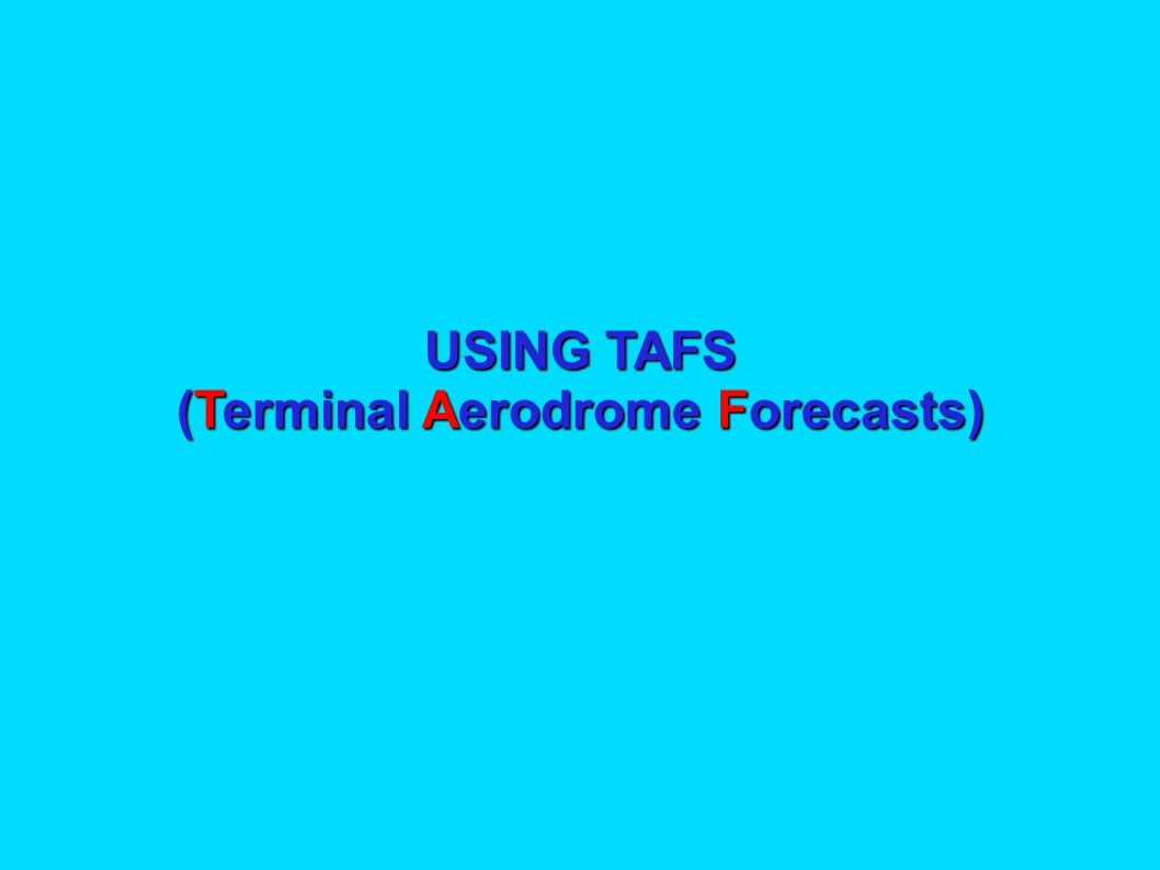 For TAFs in the our area click here