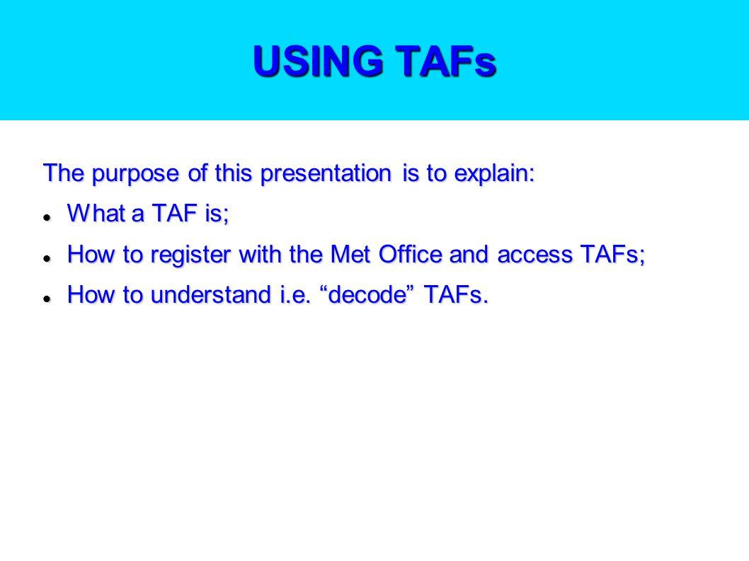 USING TAFS (Terminal Aerodrome Forecasts)