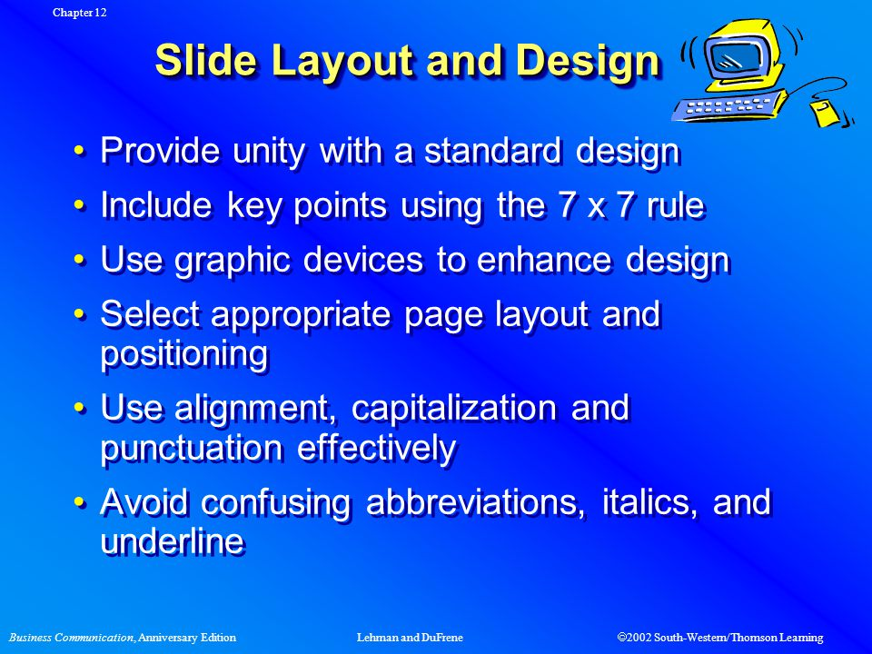 Business Communication, Anniversary EditionLehman and DuFrene  2002 South-Western/Thomson Learning Slide Layout and Design Provide unity with a stand