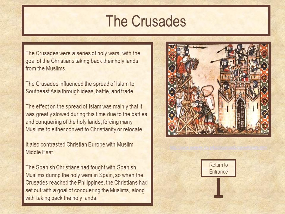 http://www.seasite.niu.edu/crossroads/russell/islam.htm The Crusades were a series of holy wars, with the goal of the Christians taking back their hol