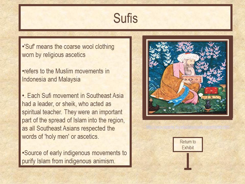 http://www.seasite.niu.edu/crossroads/russell/islam.htm Suf means the coarse wool clothing worn by religious ascetics refers to the Muslim movements in Indonesia and Malaysia.