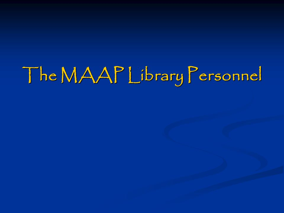 The MAAP Library Personnel