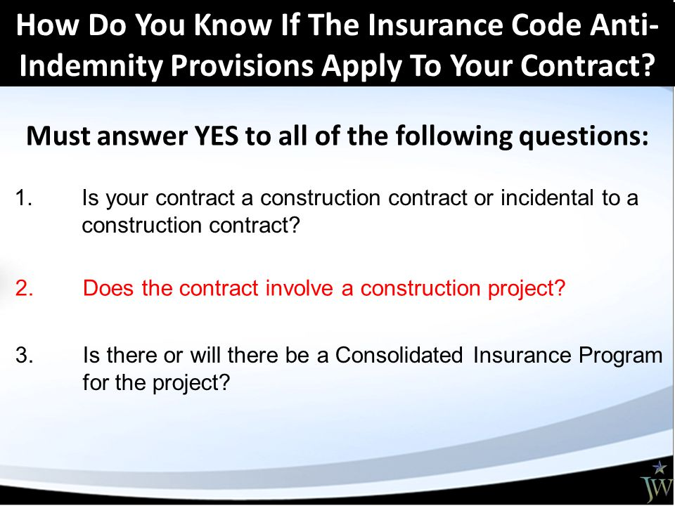 How Do You Know If The Insurance Code Anti- Indemnity Provisions Apply To Your Contract.