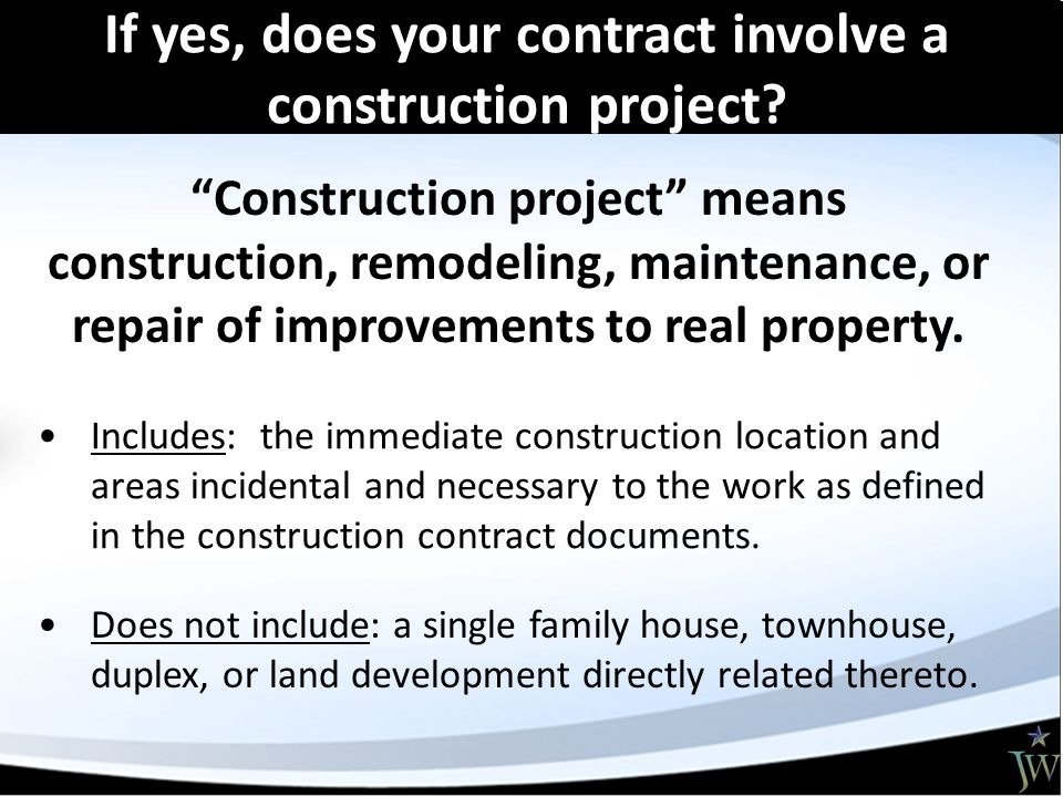 If yes, does your contract involve a construction project.