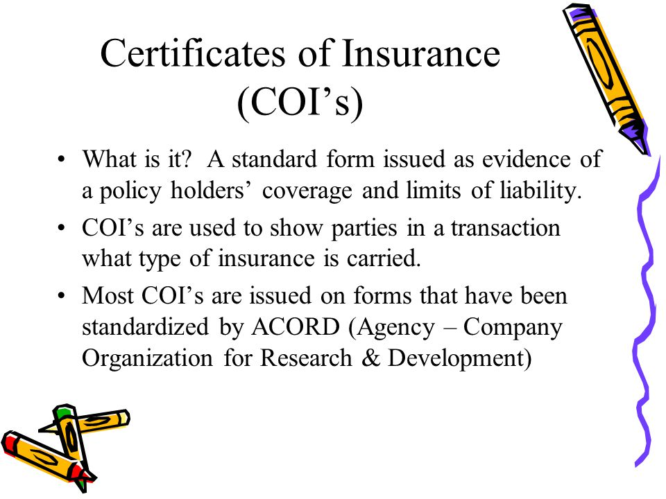 Certificates of Insurance (COI's) What is it.