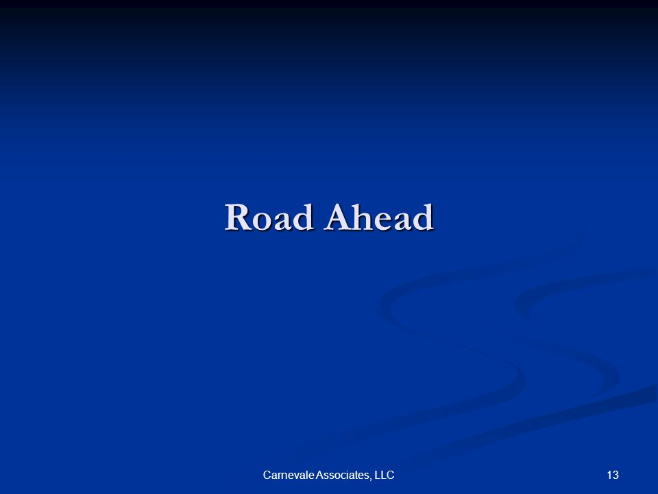 13Carnevale Associates, LLC Road Ahead