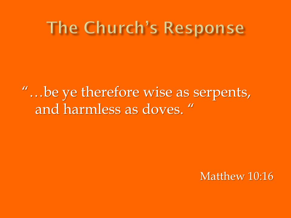 """…be ye therefore wise as serpents, and harmless as doves. "" Matthew 10:16"