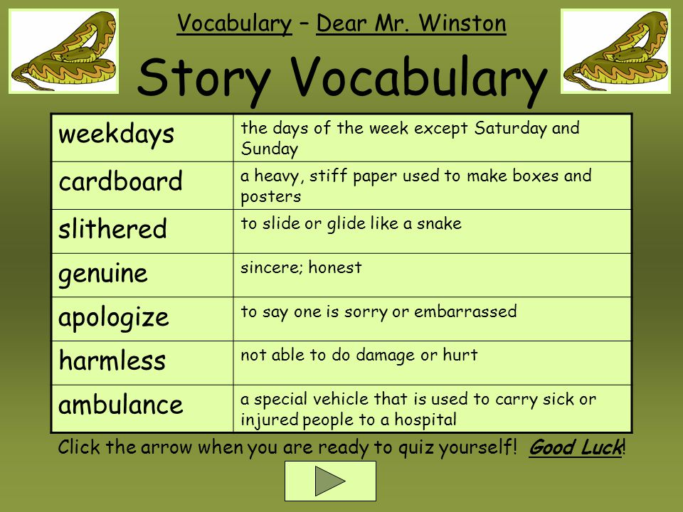 Story Vocabulary weekdays the days of the week except Saturday and Sunday cardboard a heavy, stiff paper used to make boxes and posters slithered to s