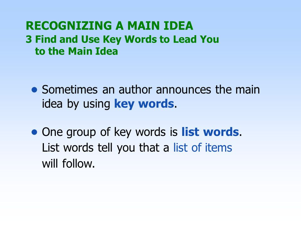 Sometimes an author announces the main idea by using key words.