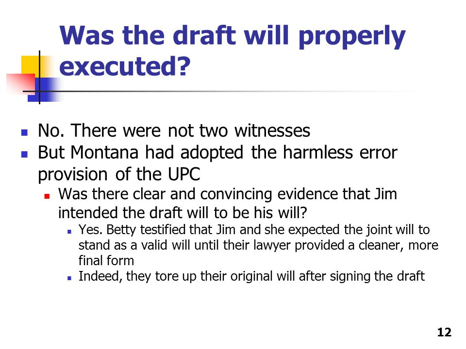 Was the draft will properly executed. No.