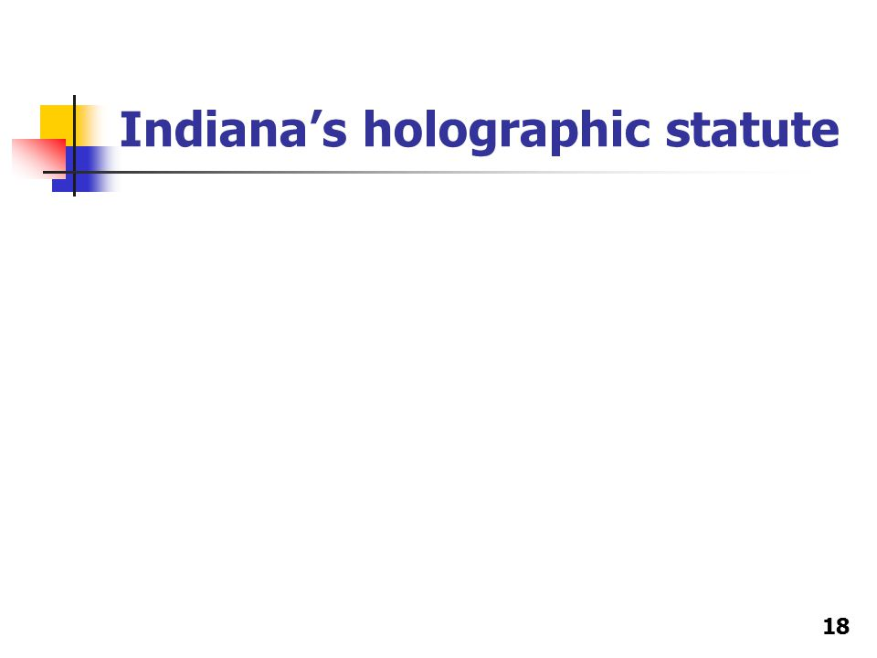 Indiana's holographic statute 18