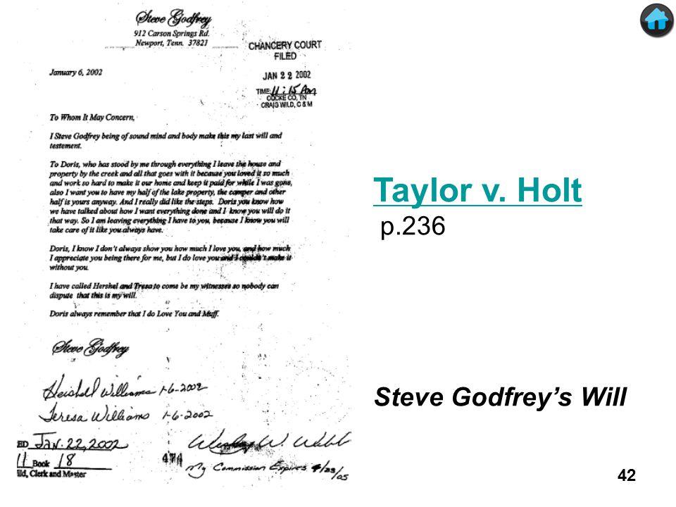 Taylor v. Holt p.236 Steve Godfrey's Will 42