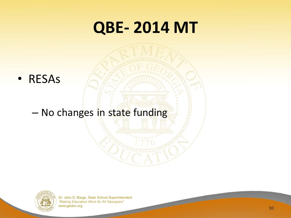 QBE- 2014 MT RESAs – No changes in state funding 10