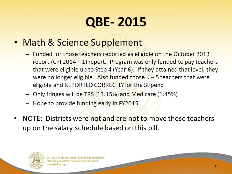 QBE- 2015 Math & Science Supplement – Funded for those teachers reported as eligible on the October 2013 report (CPI 2014 – 1) report.
