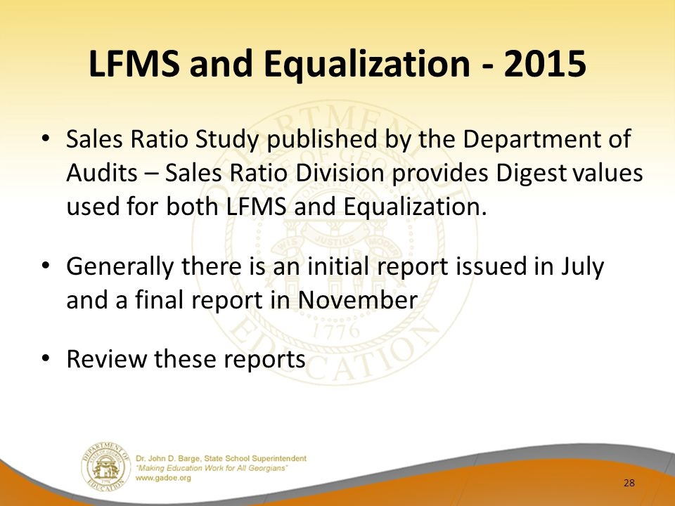 LFMS and Equalization - 2015 Sales Ratio Study published by the Department of Audits – Sales Ratio Division provides Digest values used for both LFMS and Equalization.