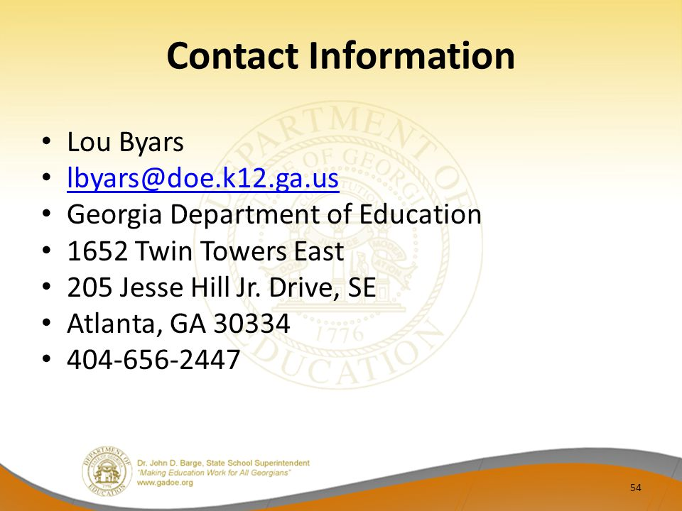 Contact Information Lou Byars lbyars@doe.k12.ga.us Georgia Department of Education 1652 Twin Towers East 205 Jesse Hill Jr.
