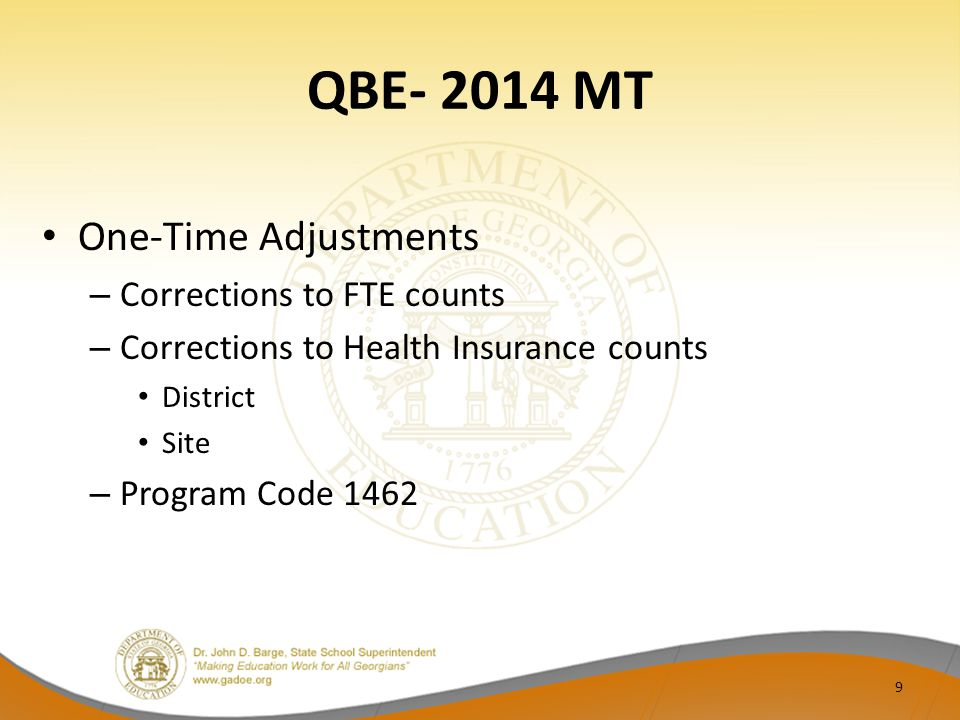 QBE- 2014 MT One-Time Adjustments – Corrections to FTE counts – Corrections to Health Insurance counts District Site – Program Code 1462 9