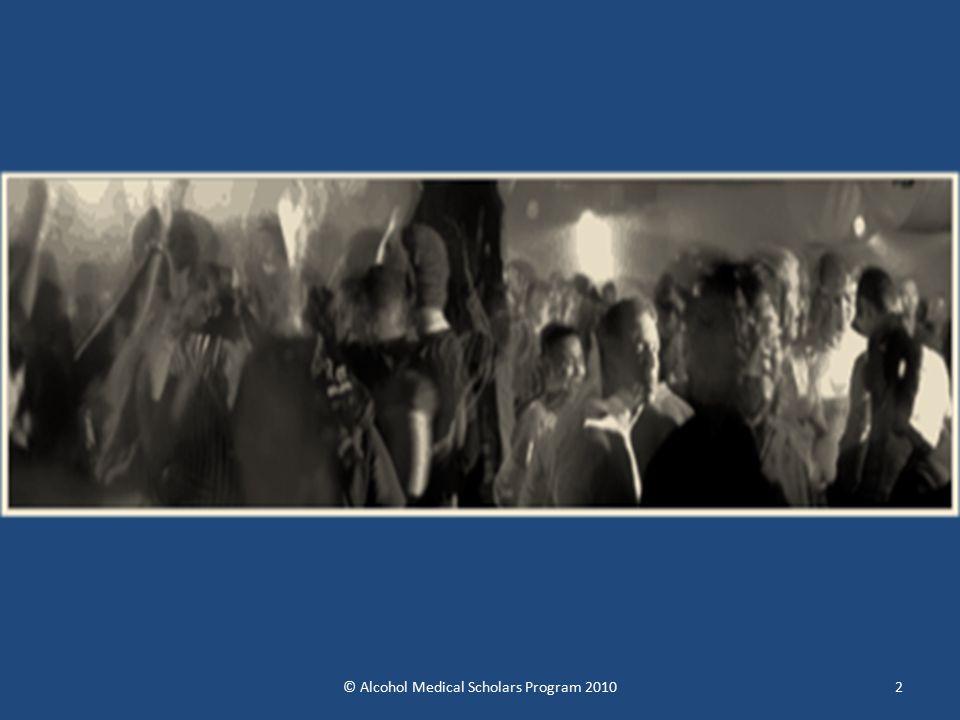 2© Alcohol Medical Scholars Program 2010