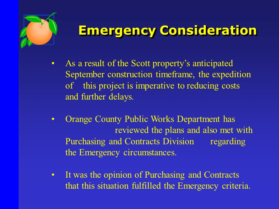 Emergency Consideration Emergency Consideration As a result of the Scott property's anticipated September construction timeframe, the expedition of this project is imperative to reducing costs and further delays.