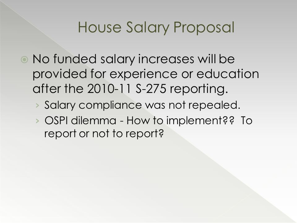  No funded salary increases will be provided for experience or education after the 2010-11 S-275 reporting.