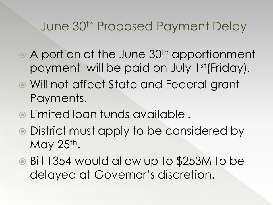  A portion of the June 30 th apportionment payment will be paid on July 1 st (Friday).