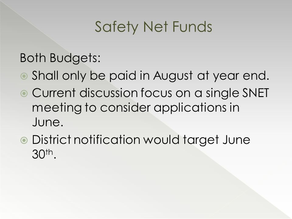 Both Budgets:  Shall only be paid in August at year end.