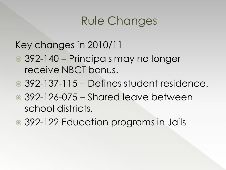 Key changes in 2010/11  392-140 – Principals may no longer receive NBCT bonus.