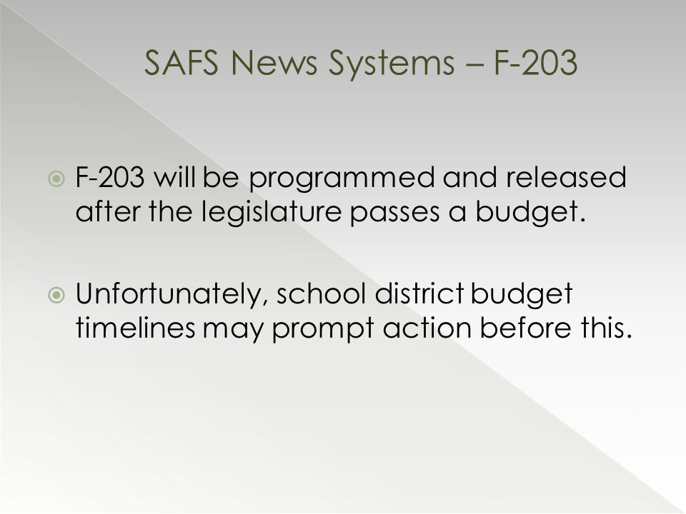  F-203 will be programmed and released after the legislature passes a budget.