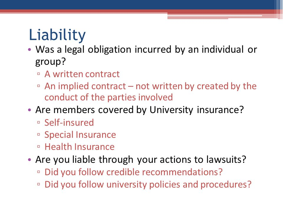 Liability Was a legal obligation incurred by an individual or group.