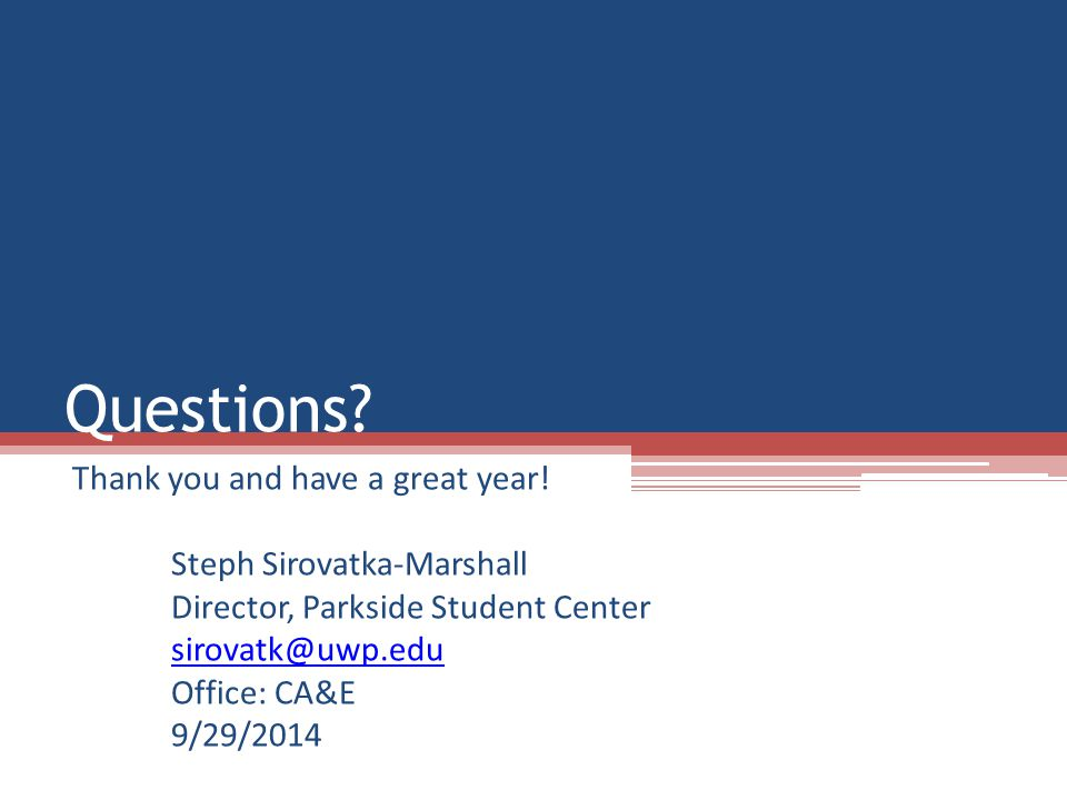 Questions. Thank you and have a great year.