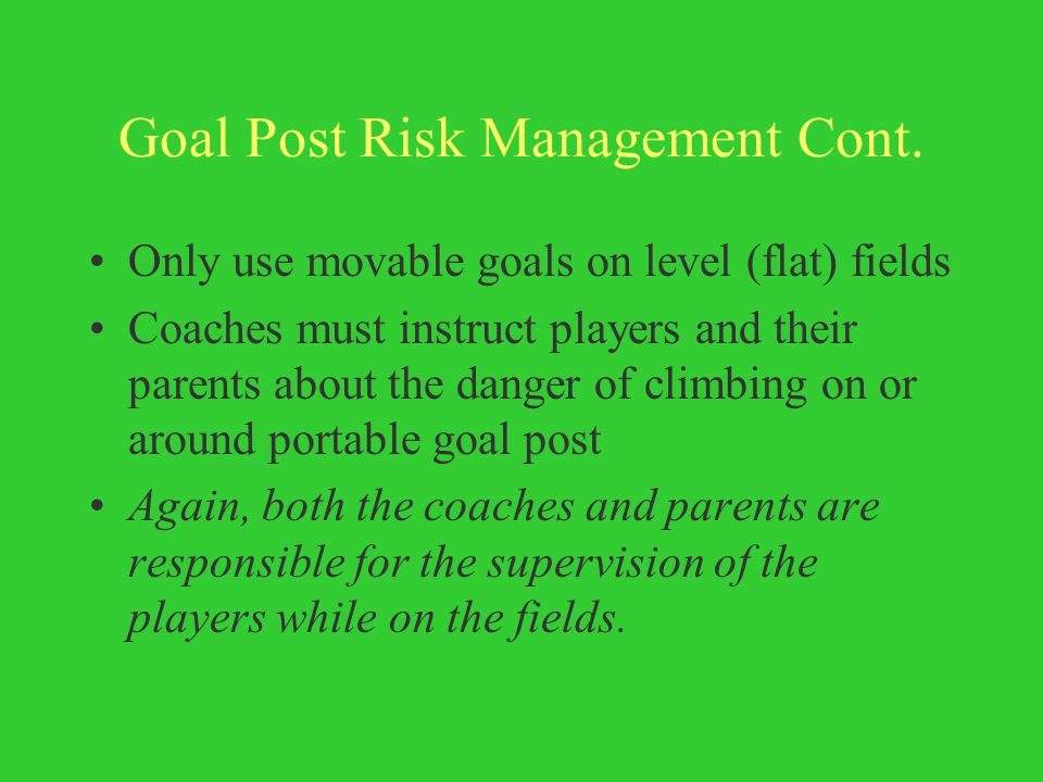 Goal Post Risk Management Cont.