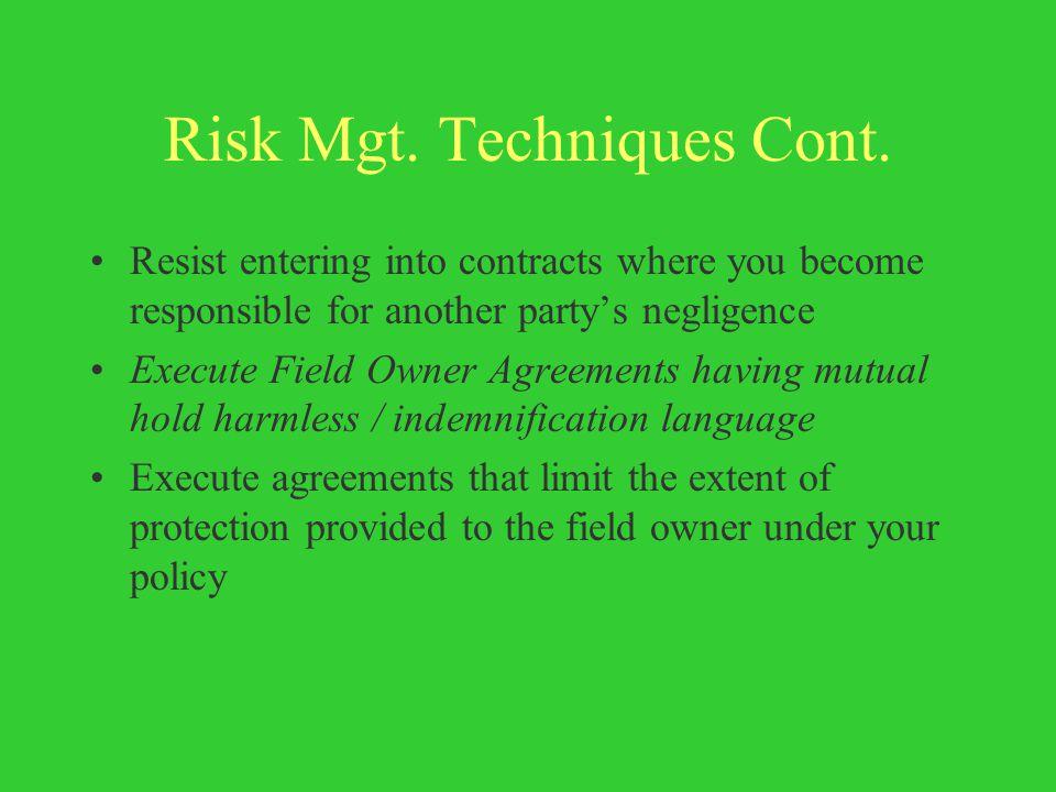 Risk Mgt. Techniques Cont.