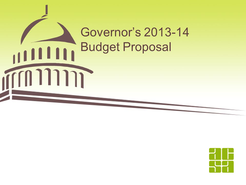 1 Governor's 2013-14 Budget Proposal