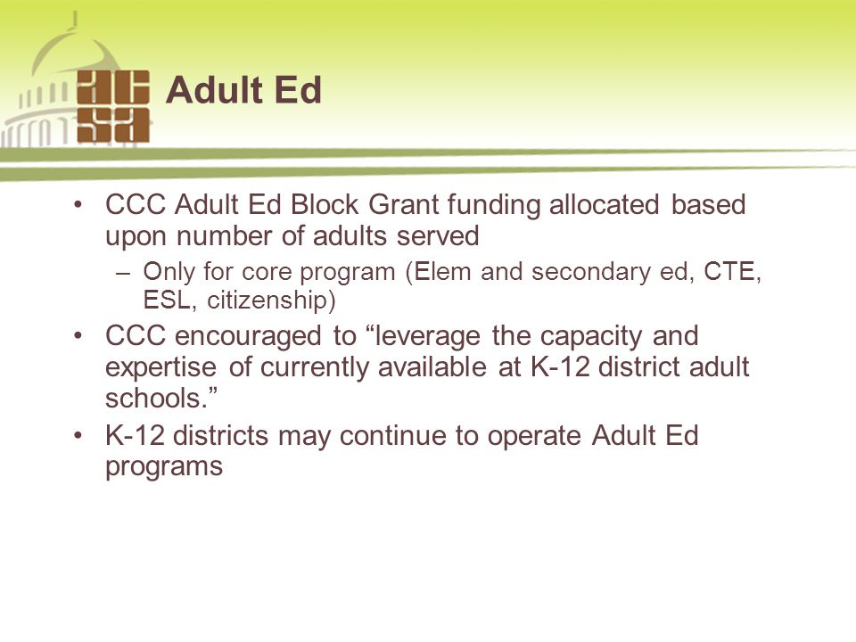 Adult Ed CCC Adult Ed Block Grant funding allocated based upon number of adults served –Only for core program (Elem and secondary ed, CTE, ESL, citizenship) CCC encouraged to leverage the capacity and expertise of currently available at K-12 district adult schools. K-12 districts may continue to operate Adult Ed programs 877.954.4357 www.sia-us.com13