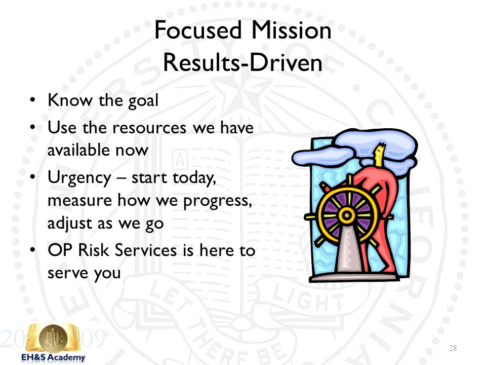 Focused Mission Results-Driven 28 Know the goal Use the resources we have available now Urgency – start today, measure how we progress, adjust as we g