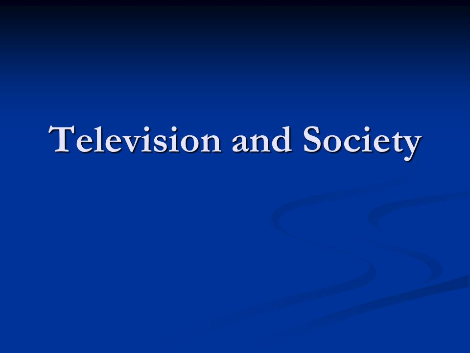 Television and Society