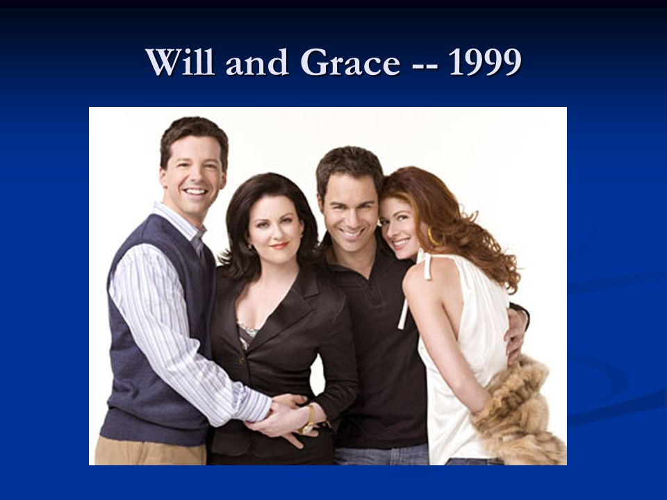 Will and Grace -- 1999